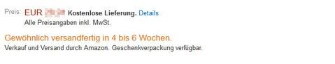 Gewöhnlich versandfertig in X bis Y Wochen. Quelle: Amazon.de
