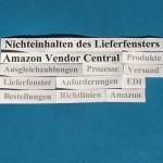 Amazon Vendor Central: Nichteinhalten des Lieferfensters.
