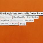 Wertvolle Daten aus Marketplaces wie Amazon heben.