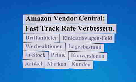 Amazon Vendor Central: Fast Track Rate Verbessern.